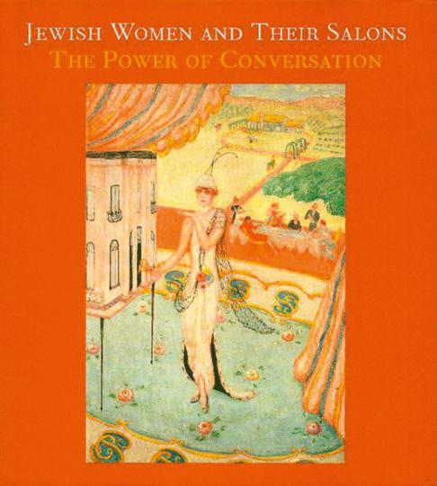 Jewish Women and Their Salons. Jüdische Frauen und ihre Salons.