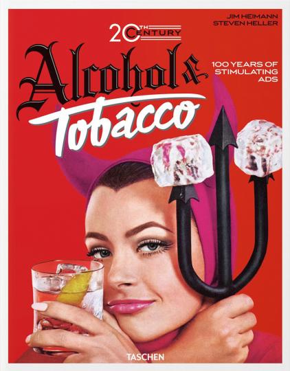 Jim Heimann. Alkohol- und Tabakwerbung im 20. Jahrhundert.