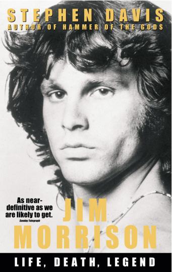 Jim Morrison. Life, Death, Legend.