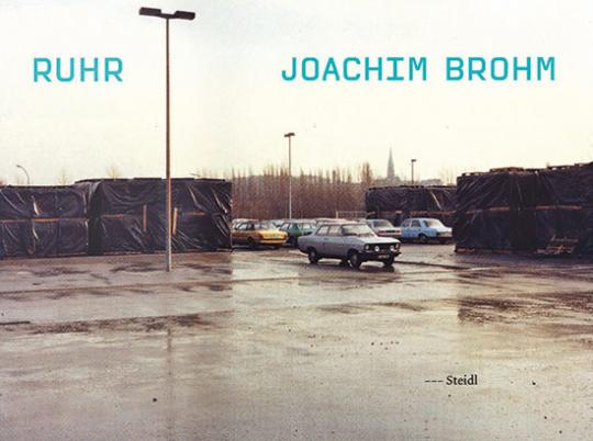 Joachim Brohm Ruhr. Fotografien 1980-1983