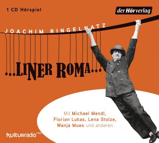 Joachim Ringelnatz. ...liner Roma... Hörspiel. CD.