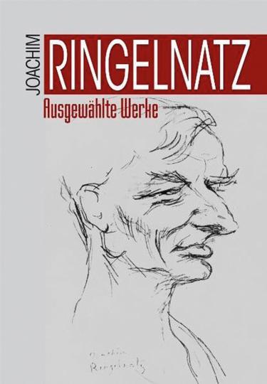 Joachim Ringelnatz. Ausgewählte Werke.