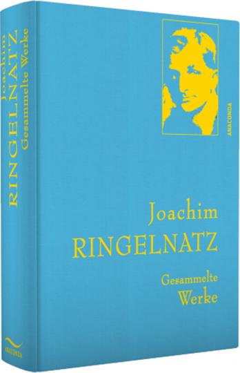 Joachim Ringelnatz. Gesammelte Werke.