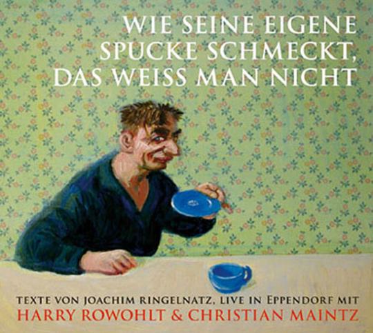 Joachim Ringelnatz. Wie seine eigene Spucke schmeckt, das weiß man nicht. Livelesung mit Texten. 2 CDs.