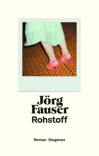 Jörg Fauser. Rohstoff.