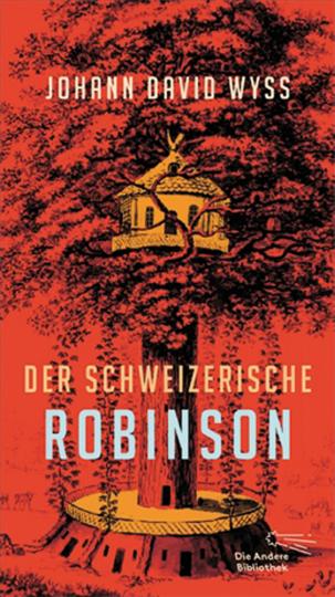 Johann David Wyss. Der Schweizerische Robinson.