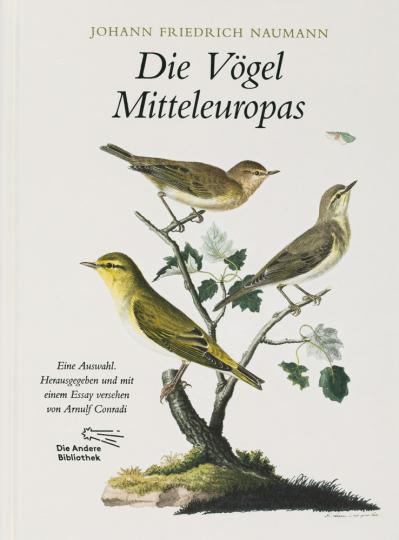 Johann Friedrich Naumann. Die Vögel Mitteleuropas. Eine Auswahl.