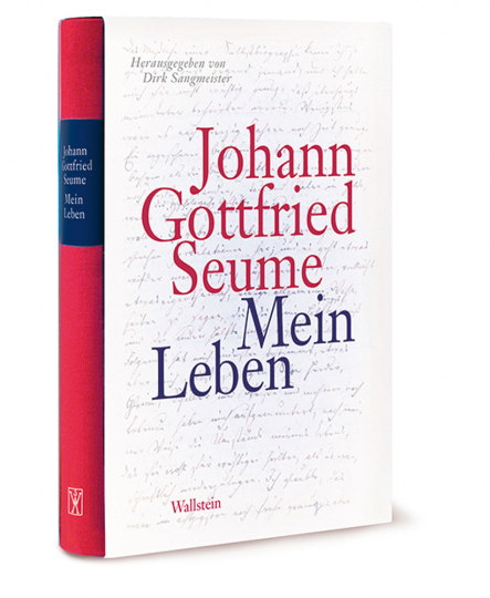 Johann Gottfried Seume. Mein Leben.