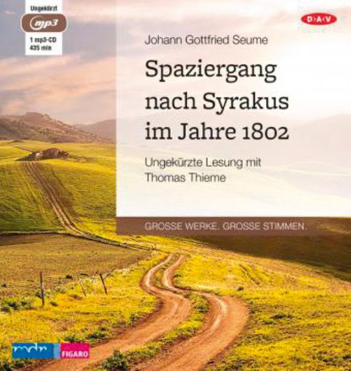 Johann Gottfried Seume. Spaziergang nach Syrakus im Jahre 1802. mp3-CD.
