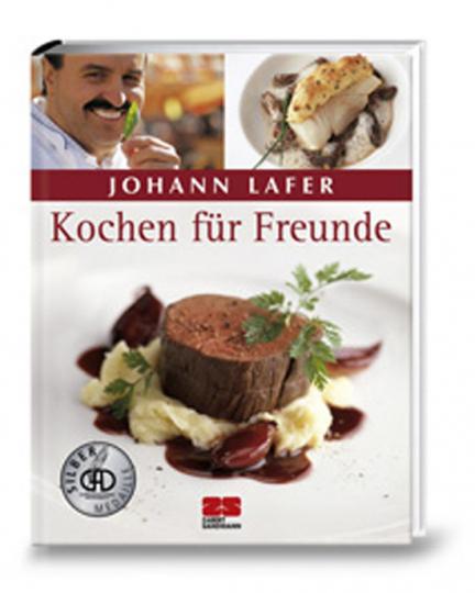 Johann Lafer. Kochen für Freunde.
