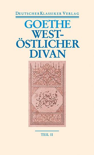 Johann Wolfgang Goethe - West-östlicher Divan Zwei Bände. Neue, völlig revidierte Ausgabe. Band 38.