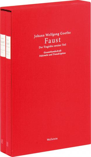 Johann Wolfgang Goethe. Faust. Der Tragödie zweiter Teil. Gesamthandschrift. Faksimile und Transkription.