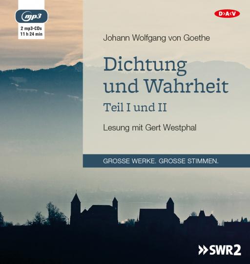 Johann Wolfgang von Goethe. Dichtung und Wahrheit. Teil I und II. 2 mp3-CDs.