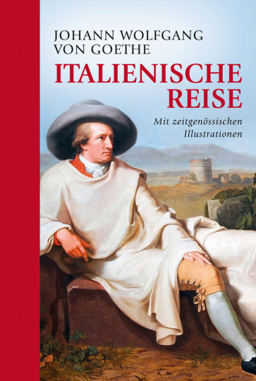 Johann Wolfgang von Goethe. Italienische Reise.