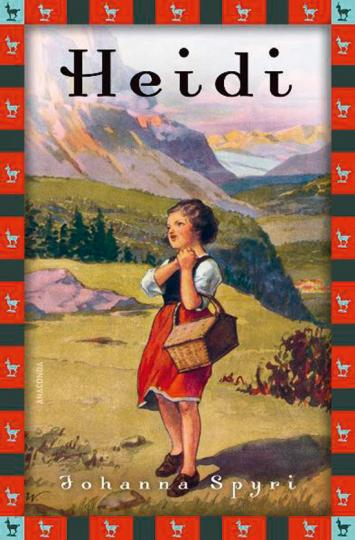 Johanna Spyri. Heidi. Vollständige Ausgabe.