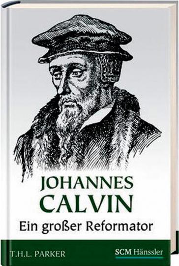 Johannes Calvin. Ein großer Reformator.