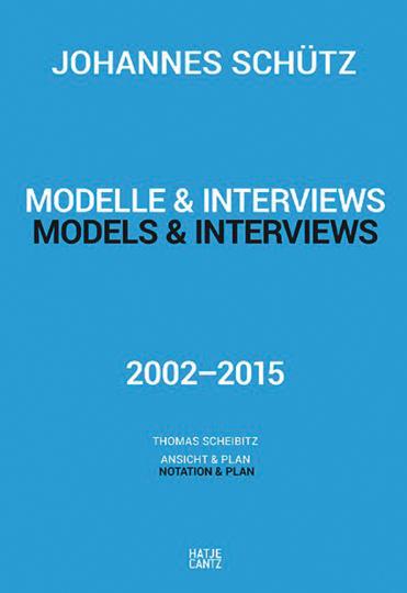 Johannes Schütz. Modelle & Interviews.