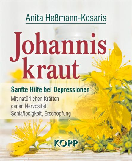 Johanniskraut - Sanfte Hilfe bei Depressionen