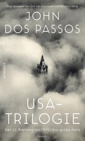John Dos Passos. USA-Trilogie. Der 42. Breitengrad. 1919. Das große Geld. Roman.