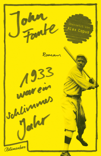John Fante. 1933 war ein schlimmes Jahr. Roman.