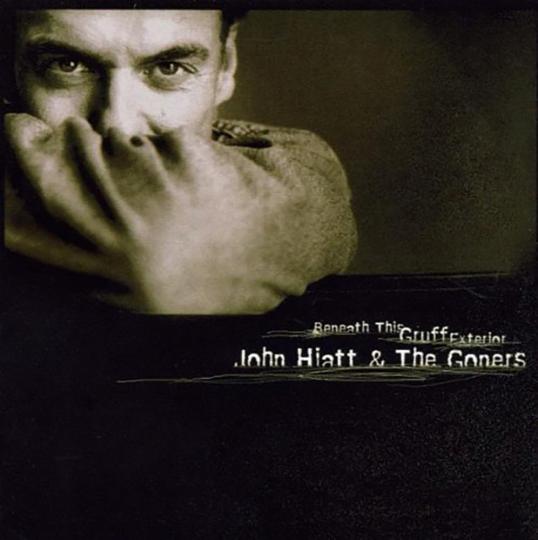 John Hiatt & The Goners. Beneath This Gruff Exterior. CD.
