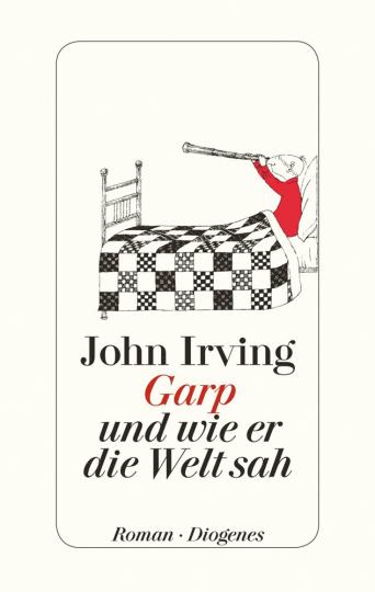 John Irving. Garp und wie er die Welt sah.