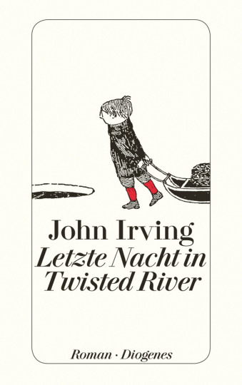 John Irving. Letzte Nacht in Twisted River. Roman.