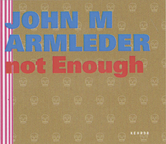 John M Armleder. Too Much is not Enough.