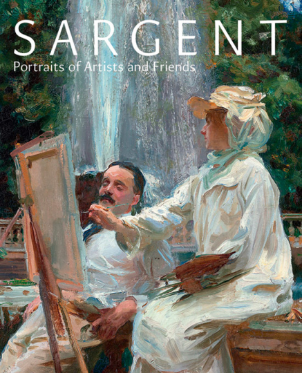 John Singer Sargent. Portraits of Artists and Friends.