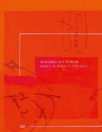 Josef Albers. Malerei auf Papier. Josef Albers in Amerika.