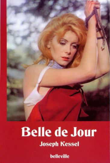 Joseph Kessel. Belle de Jour - Schöne des Tages. Roman. Mit einem Dossier zum Film von Luis Bunuel.
