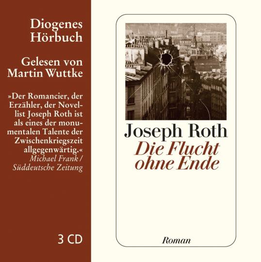 Joseph Roth. Die Flucht ohne Ende. Ein Bericht. 3 CDs.