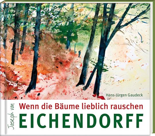 Joseph von Eichendorff. Wenn die Bäume lieblich rauschen.