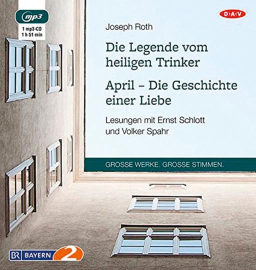 Jospeh Roth. Die Legende vom heiligen Trinker. April - Die Geschichte einer Liebe. Hörbuch. 1 CD.