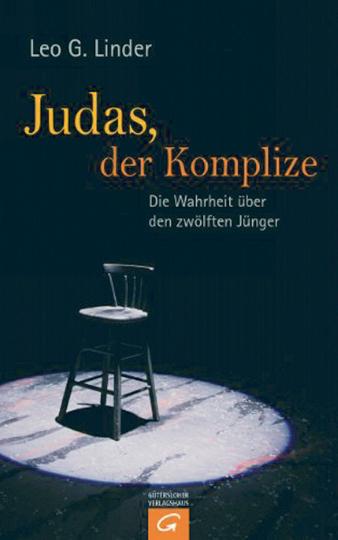 Judas, der Komplize - Die Wahrheit über den zwölften Jünger