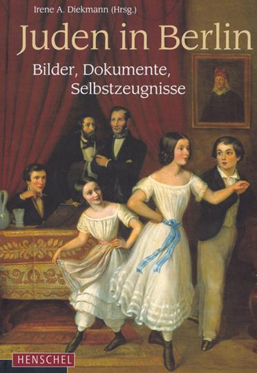 Juden in Berlin. Bilder, Dokumente, Selbstzeugnisse.