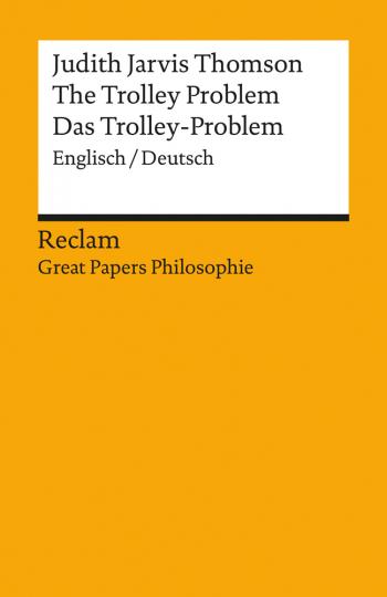 Judith Jarvis Thomson. The Trolley Problem. Das Trolley-Problem.