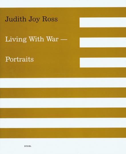 Judith Joy Ross. Living with War - Portraits.