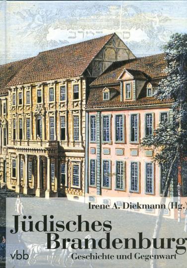 Jüdisches Brandenburg. Geschichte und Gegenwart.