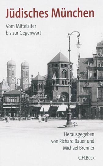 Jüdisches München. Vom Mittelalter bis zur Gegenwart.