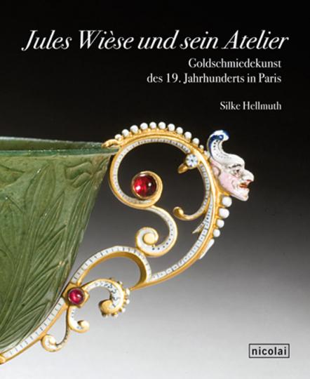 Jules Wièse und sein Atelier. Goldschmiedekunst des 19. Jahrhunderts in Paris.