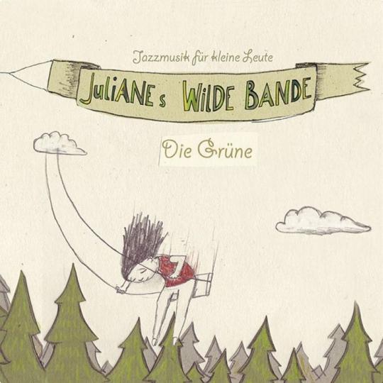 Julianes Wilde Bande. Die Grüne. CD.