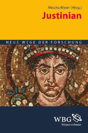 Justinian. Neue Wege der Forschung.