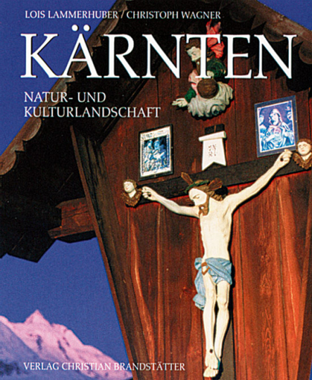 Kärnten. Natur- und Kulturlandschaft