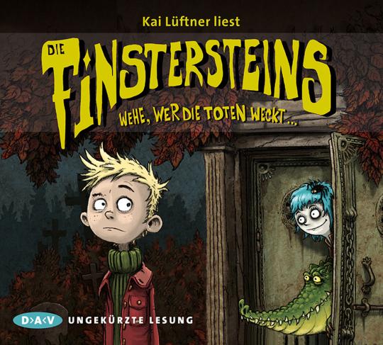 Kai Lüftner. Die Finstersteins. Wehe, wer die Toten weckt... 3 CDs.