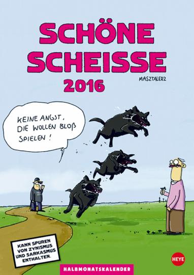 Kalender Schöne Scheiße 2016