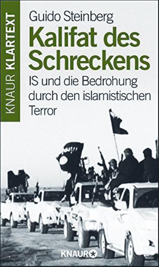 Kalifat des Schreckens. IS und die Bedrohung durch den islamistischen Terror