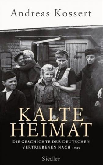 Kalte Heimat. Die Geschichte der deutschen Vertriebenen nach 1945.
