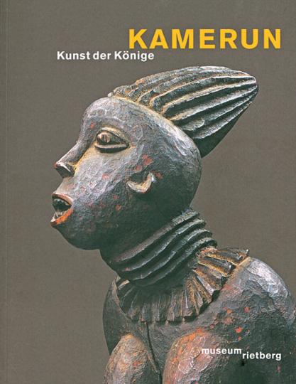 Kamerun - Kunst der Könige.
