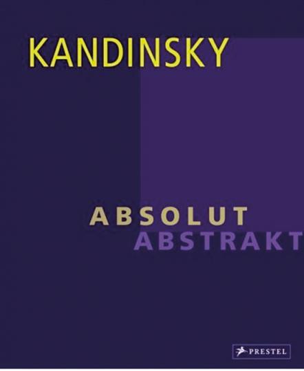 Kandinsky. Absolut. Abstrakt.